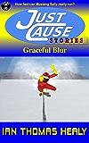 Graceful Blur (Just Cause Universe Book 1)