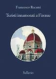 Turisti innamorati a Firenze (La casa di ringhiera)