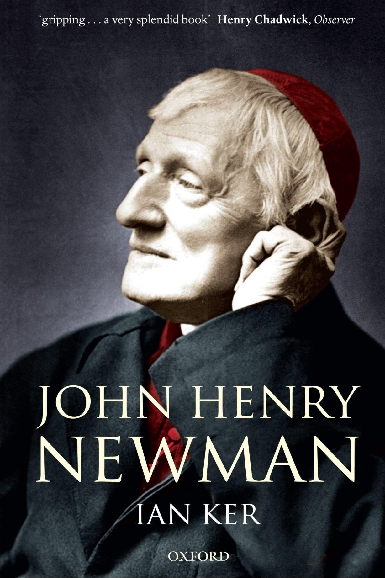 John Henry Newman: A Biography by Oxford University Press, USA