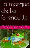 La marque de La Grenouille
