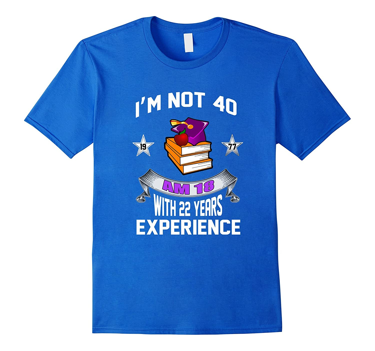 Funny Birthday Teacher 40th Shirt Gift-4LVS