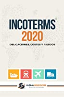 INCOTERMS 2020: Obligaciones Costes Y