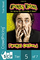 Wrongly Writing: The ongoing saga of an incomplete wanker (The Wrong Books Book 2) Kindle Edition