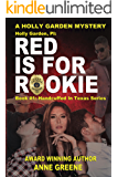 Holly Garden, PI: Red is for Rookie (Handcuffed in Texas)