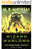The Wizard and the Warlord (The Wardstone Trilogy Book 3)