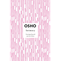 Intimacy: Trusting Oneself and the Other (Osho Insights for a New Way of Living) (English Edition)