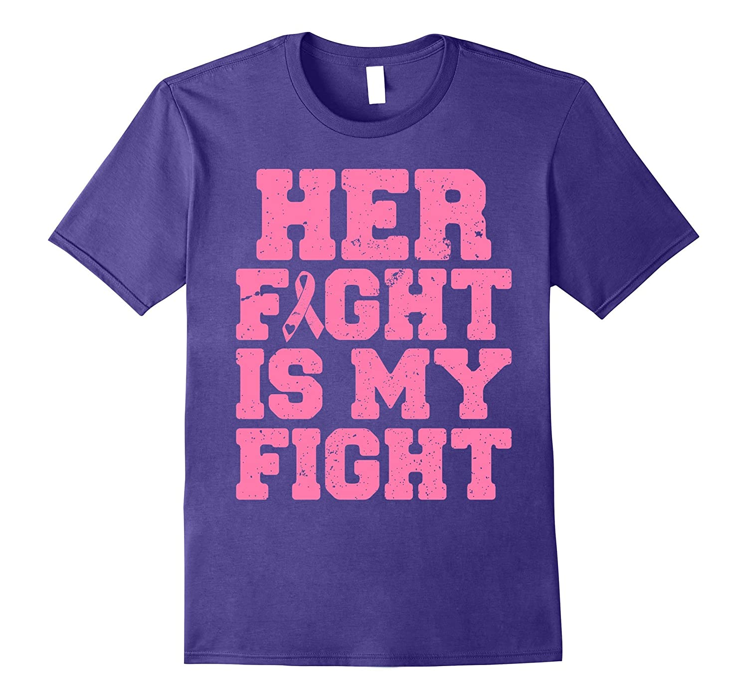 Her Fight Is My Fight - Breast Cancer Awareness T-Shirt-T-Shirt