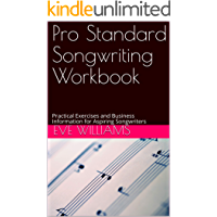 Pro Standard Songwriting Workbook: Practical Exercises and Business Information for Aspiring Songwriters (English Edition)