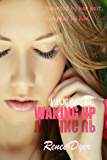 Waking Up: Healing Hearts #1 (A Healing Hearts Novel)