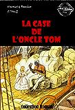 La Case de l'Oncle Tom: édition intégrale