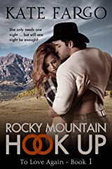 Rocky Mountain Hook Up: Contemporary Western Romance (To Love Again Book 1) Kindle Edition