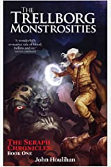 The Trellborg Monstrosities (The Seraph Chronicles Book 1) Kindle Edition