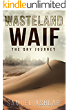 Wasteland Waif: The Dry Journey