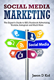 Social Media Marketing: The Expert's Guide to SEO, Facebook Advertising, Youtube, Instagram and Much More