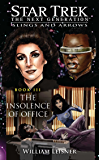 The Insolence of Office: Slings and Arrows #3 (Star Trek: The Next Generation)