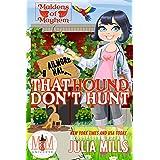 That Hound Don't Hunt: Magic and Mayhem Universe (Maidens of Mayhem Book 1)