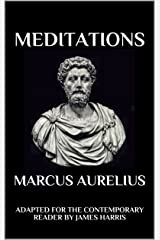 Meditations: Adapted for the Contemporary Reader (Harris Classics) Kindle Edition