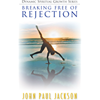 Breaking Free of Rejection (English Edition)