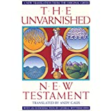 The Unvarnished New Testament: A New Translation from the Original Greek
