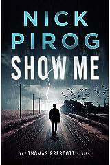 Show Me (Thomas Prescott Book 4) Kindle Edition