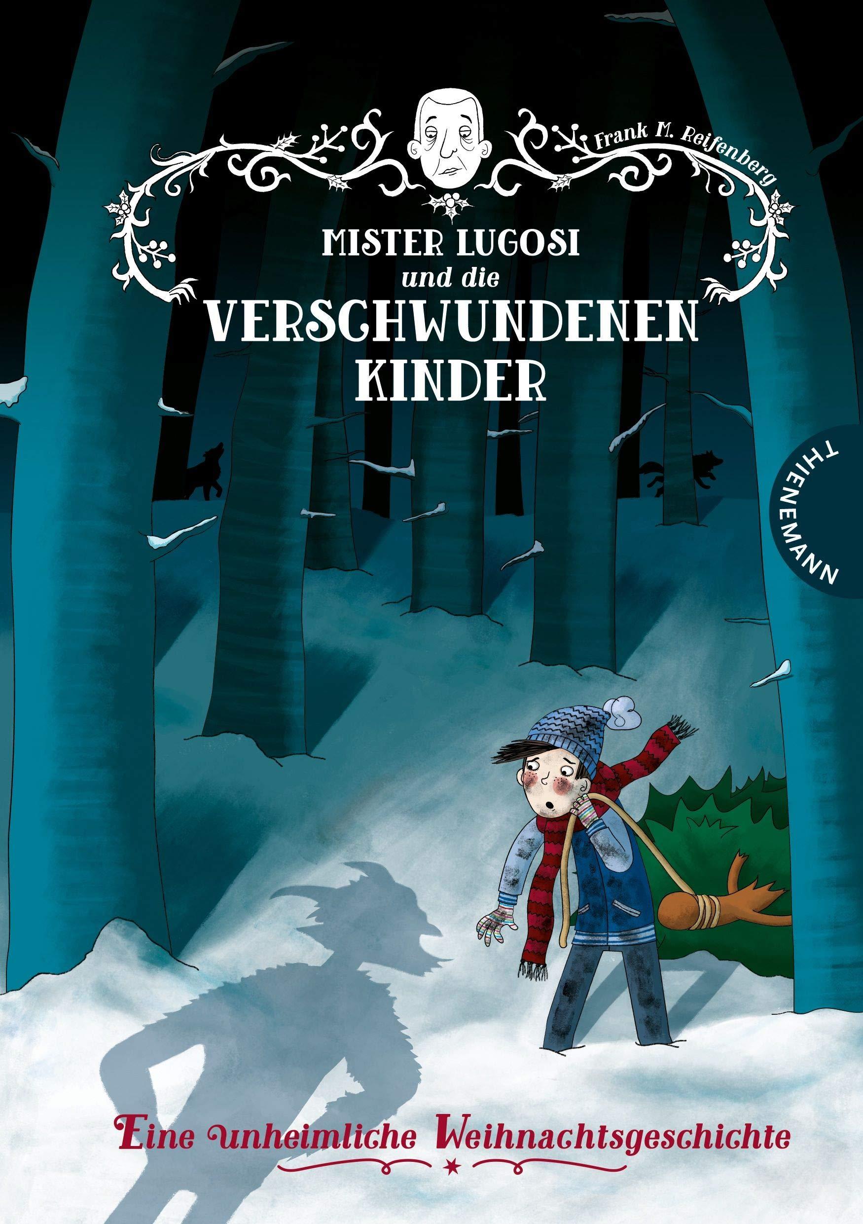 Mister Lugosi Und Die Verschwundenen Kinder Eine Unheimliche Weihnachtsgeschichte Amazon De Reifenberg Frank M Parciak Monika Bucher