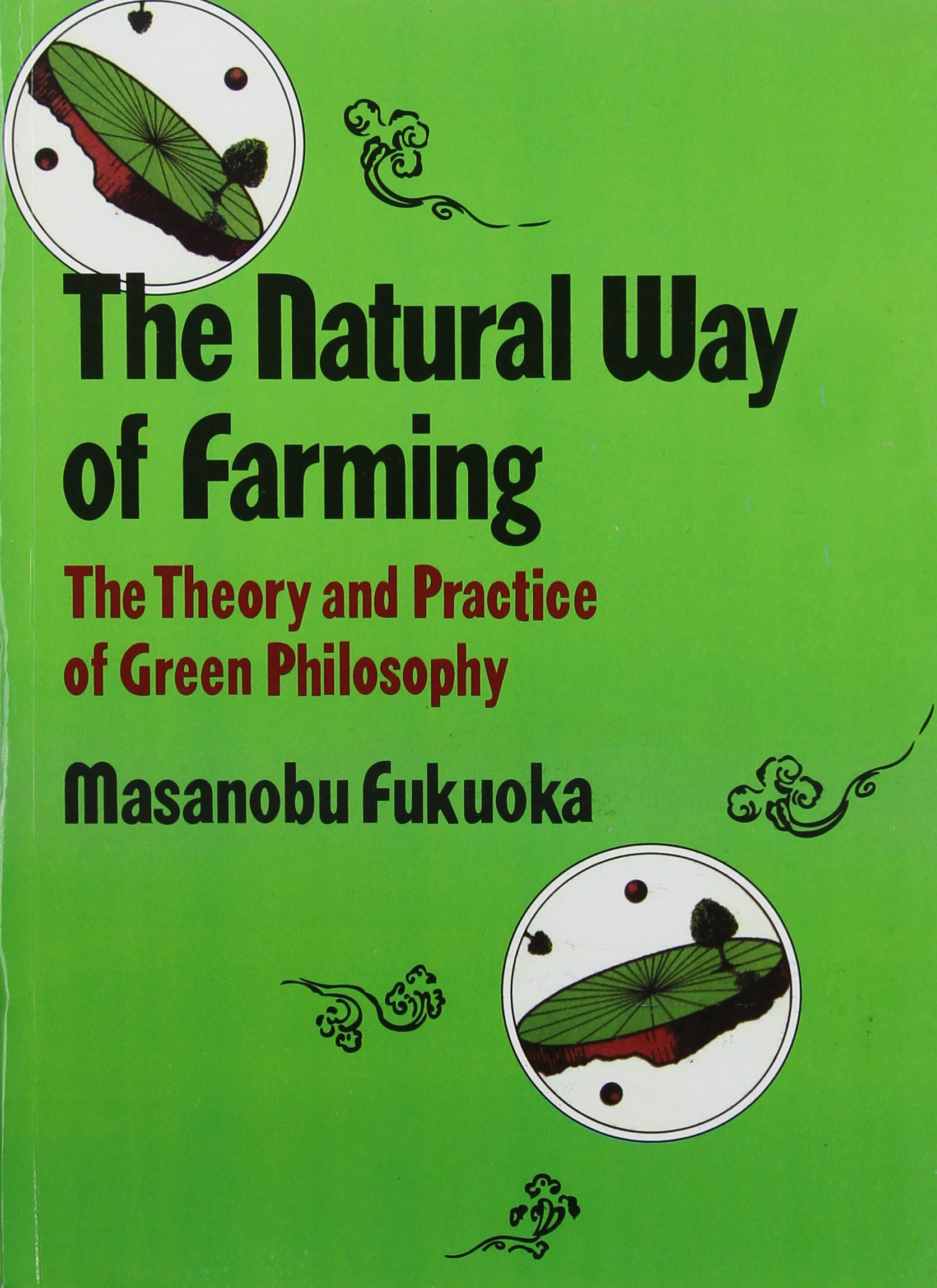 Natural Way of Farming: The Theory and Practice of Green Philosophy