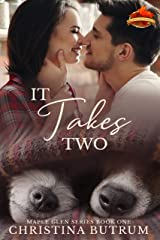 It Takes Two: A Clean Small-Town Romance (A Maple Glen Romance Book 1) Kindle Edition