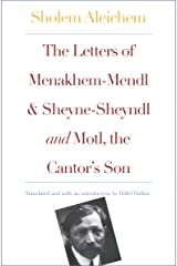 The Letters of Menakhem-Mendl and Sheyne-Sheyndl and Motl, the Cantor's Son (New Yiddish Library Series) Kindle Edition