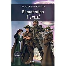 El auténtico Grial (Astor Jr) (Spanish Edition) Mar 30, 2007
