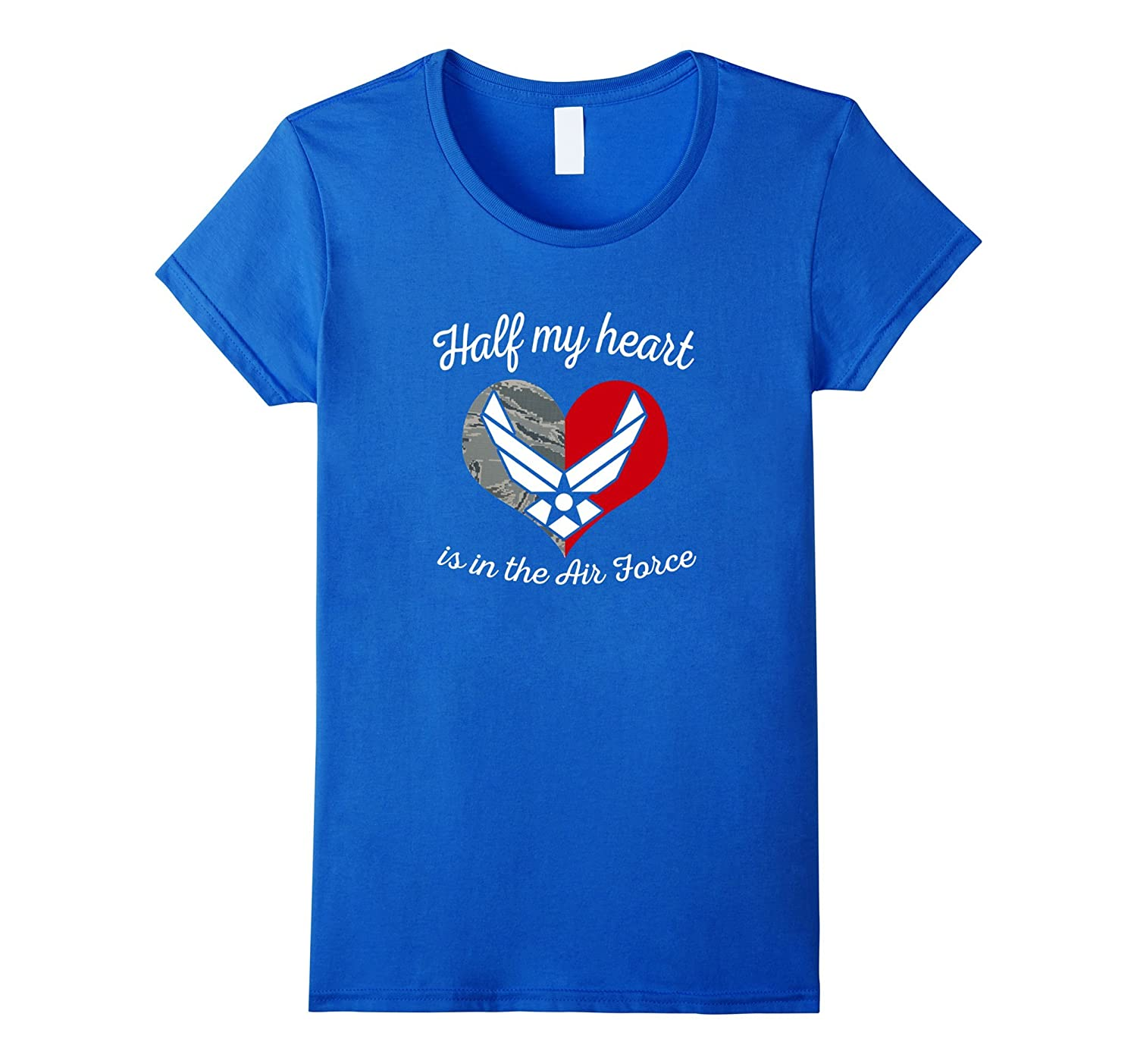 Womens Air Force Mom Wife Girlfriend Half My Heart T-shirts