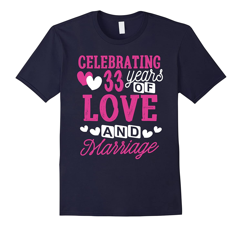 33 Years Anniversary Shirt 33 Years of Love Gifts for Her