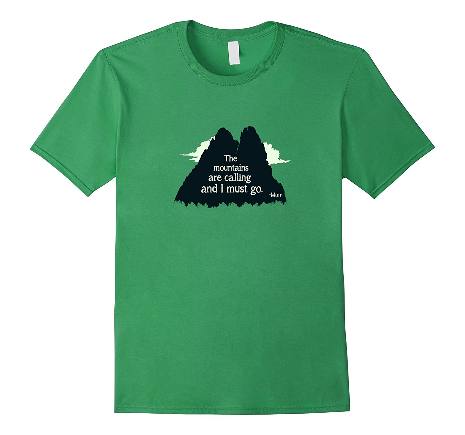 The Mountains Are Calling, And I Must Go  John Muir T-shirt