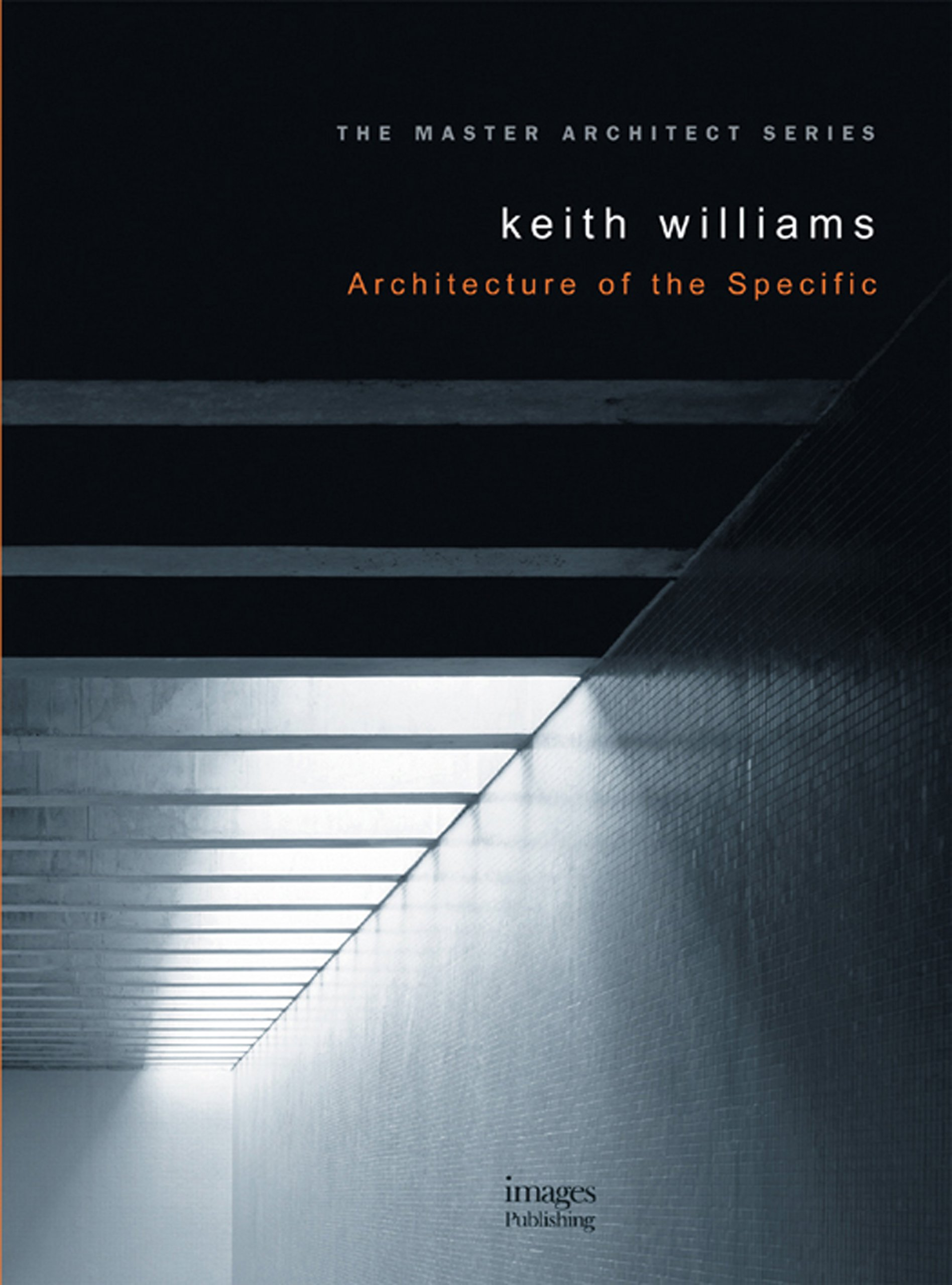Read Online Keith Williams: Projects 1: Architecture of the Specific ebook