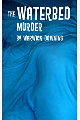 The Waterbed Murder Kindle Edition