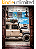We Will Be Free: Overlanding In Africa and Around South America