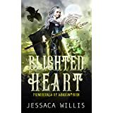 Blighted Heart: An Epic Dark Fantasy Romance (Primordials of Shadowthorn Book 2)