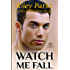 Watch Me Fall (Start Something Book 1)