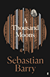 A Thousand Moons: The unmissable new novel from the two-time Costa Book of the Year winner