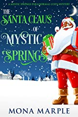 The Santa Claus of Mystic Springs (Mystic Springs Paranormal Cozy Mystery Series Book 4) Kindle Edition