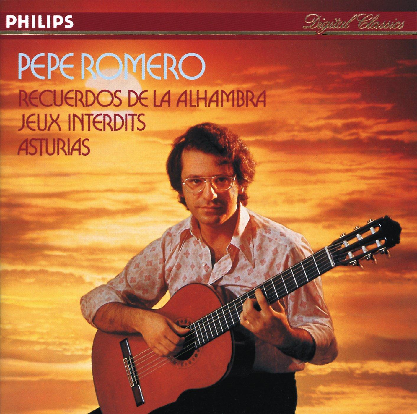 Pepe Romero: Recuerdos de la Alhambra / Jeux Interdits / Asturias by Philips