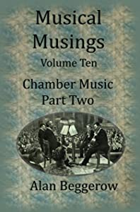 Musical Musings Volume Ten: Chamber Music Part Two