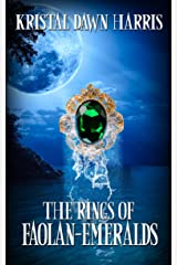 The Rings of Faolan-Emeralds Kindle Edition