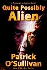 Quite Possibly Alien (Freeman Universe Book 1) Kindle Edition