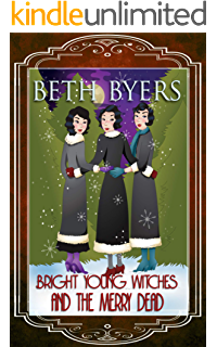 Amazon Com Bright Young Witches The Restless Dead A Bright Young Witches Cozy Historical Mystery Ebook Byers Beth Kindle Store