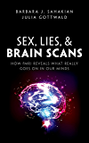 Sex, Lies, and Brain Scans: How fMRI reveals what really goes on in our minds