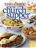 Taste of Home New Church Supper Cookbook: 346 Crowd-Pleasing Favorites! Plus Last Minute Recipes for Any Size Gathering!