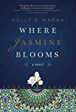 Where Jasmine Blooms: A Novel