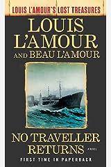 No Traveller Returns (Louis L'Amour's Lost Treasures): A Novel Mass Market Paperback