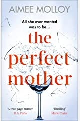 The Perfect Mother: A gripping thriller with a nail-biting twist Kindle Edition