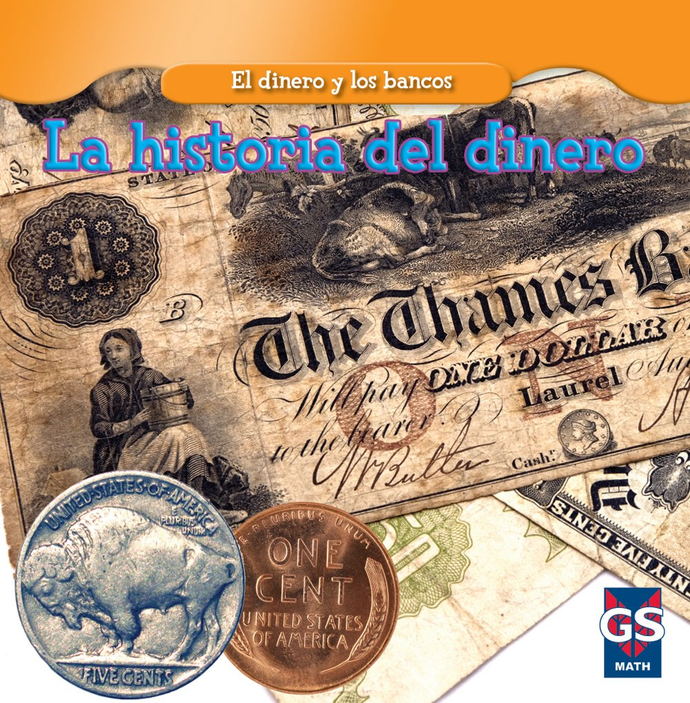 La historia del dinero/The History of Money (El Dinero Y Los Bancos/Money and Banks) (Spanish Edition)